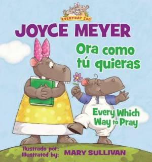 Ora Como T Quieras/Every Which Way to Pray