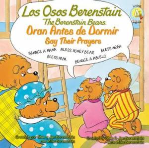 Los Osos Berenstain oran antes de dormir / Say Their Prayers