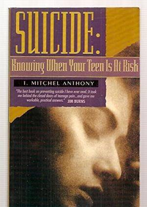 Suicide: Knowing When Your Teen