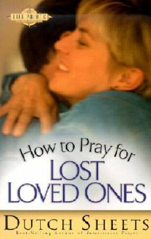 How To Pray For Lost Loved Ones Pb