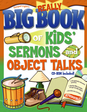 The Really Big Book of Kids' Sermons and Object Talks