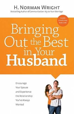 Bringing Out The Best In Your Husband Pb