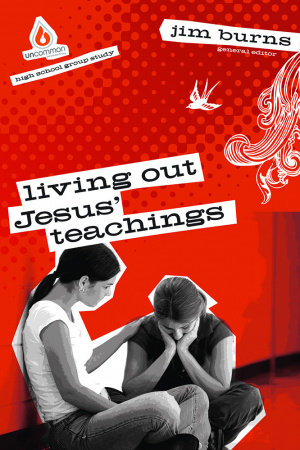 Living Out Jesus Teachings: High School Group Study