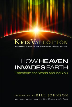 How Heaven Invades Earth