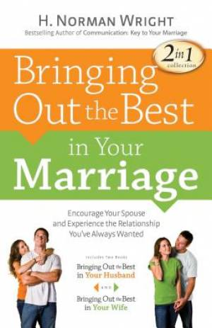 Bringing Out The Best In Your Marriage P