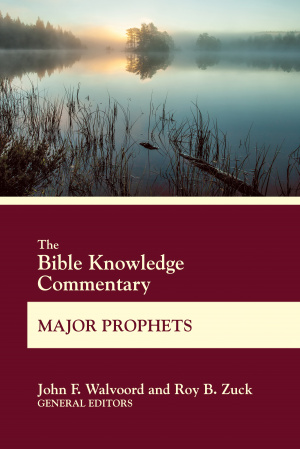 Bible knowledge Commentary Major Prophets