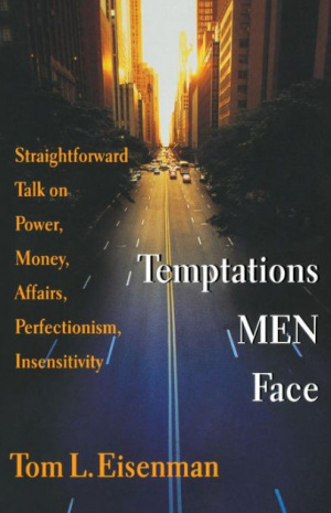 Temptations Men Face: Straight Talk on Money, Power, Affairs, Perfectionism and Insensitivity
