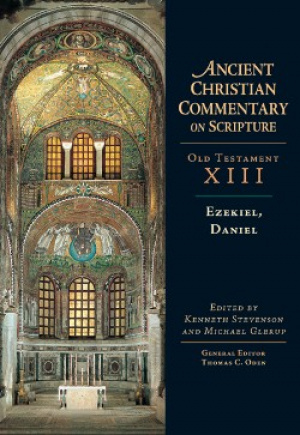 Ezekiel & Daniel : Vol 13 : The Ancient Christian Commentary on Scripture