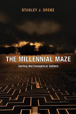 The Millennial Maze: Sorting Out Evangelical Options