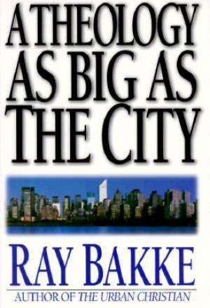 Theology as big as the City, A