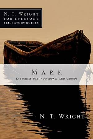 Mark : 13 Studies For Individuals And Groups
