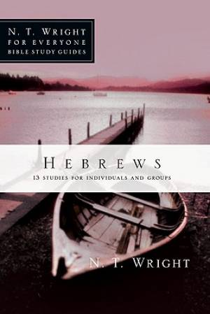 Hebrews : 13 Studies For Individuals And Groups