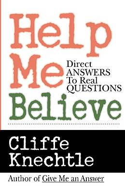Help Me Believe: Direct Answers to Real Questions