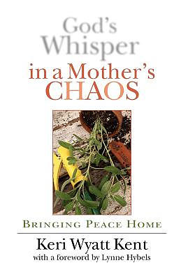 God's Whisper in a Mother's Chaos: Bringing Peace Home