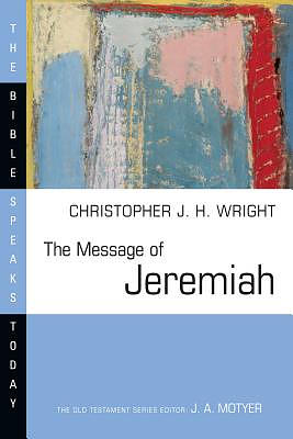 The Message of Jeremiah: Against Wind and Tide