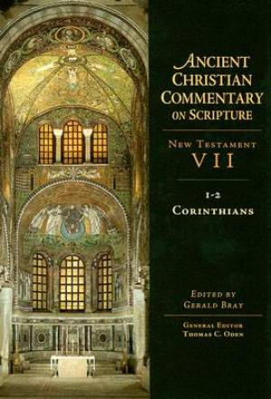 1 & 2 Corinthians : Vol 7 : The Ancient Christian Commentary on Scripture