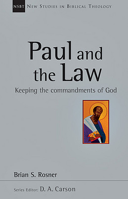 Paul and the Law: Keeping the Commandments of God