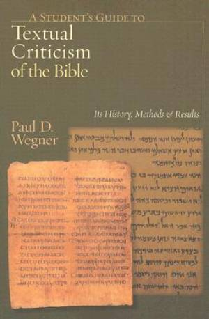 A Student's Guide to Textual Criticism of the Bible: Its History, Methods, and Results