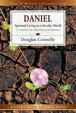 Daniel : Spiritual Living In A Secular World