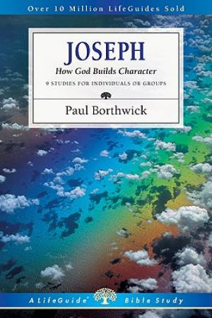 Joseph : How God Builds Character