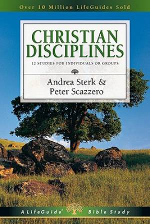 Christian Disciplines : 12 Studies For Individuals Or Groups