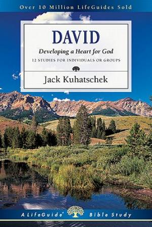 David : Developing A Heart For God