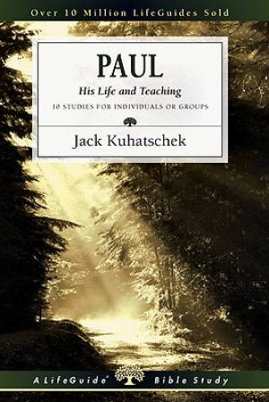 Paul : His Life And Teaching