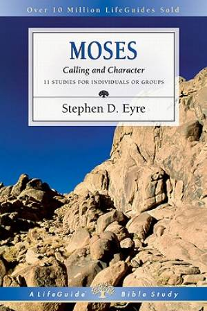 Moses : Calling And Character