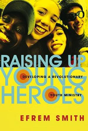 Raising Up Young Heroes