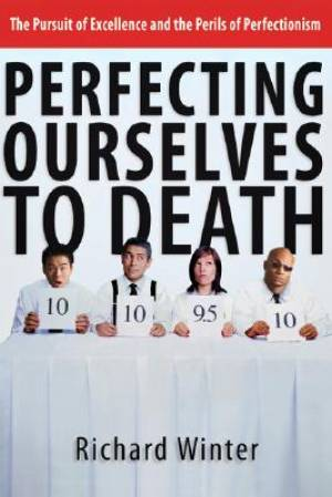 Perfecting Ourselves To Death Pb