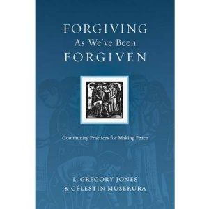 The Forgiving as We've Been Forgiven
