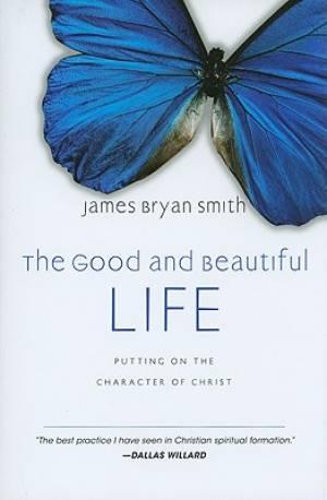 Good And Beautiful Life