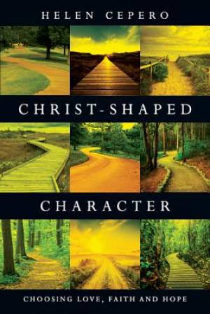 Christ-Shaped Character