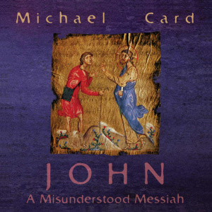 John: Misunderstood Messiah CD