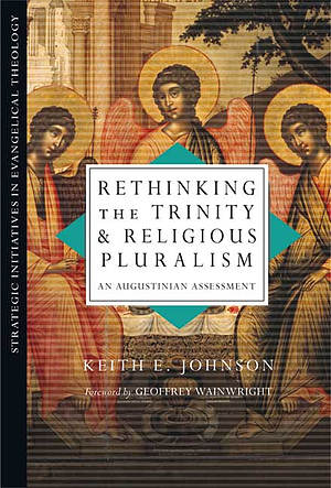 Rethinking the Trinity and Religious Pluralism