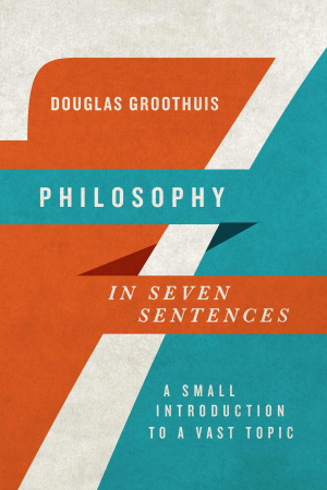 Philosophy in Seven Sentences