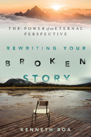 Rewriting Your Broken Story: Power of an Eternal Perspective