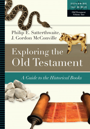 Exploring the Old Testament: A Guide to the Historical Books