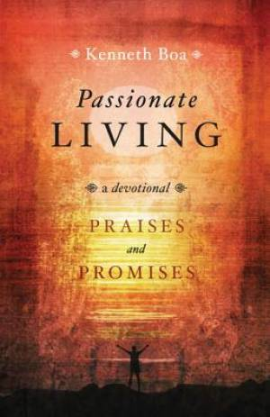 Passionate Living: Praises and Promises