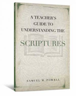 Teacher's Guide To Understanding The Scriptures, A