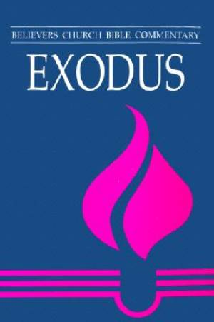 Exodus : Believers Church Bible Commentary
