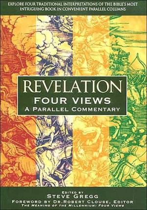 Revelation : Four Views: A Parallel Commentary