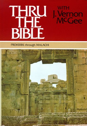 Proverbs through Malachi: Thru the Bible Commentary Series