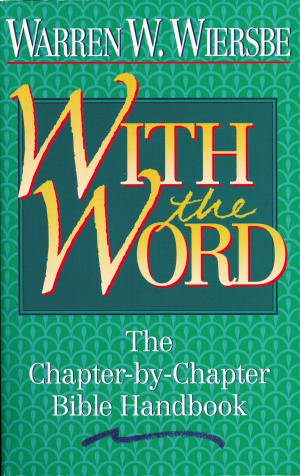 With the Word: The Chapter-by-Chapter Bible Handbook