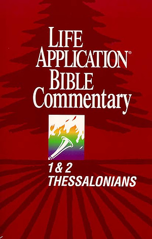 1 & 2 Thessalonians : Life Application Bible Commentary