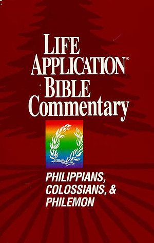 Philippians, Colossians, Philemon : Life Application Bible Commentary