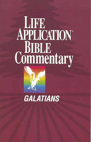 Galatians : Life Application Bible Commentary