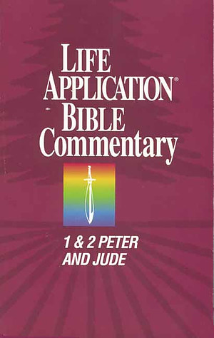 1 & 2 Peter, Jude : Life Application Bible Commentary