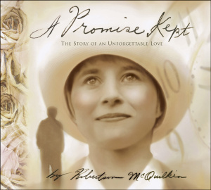 A Promise Kept: The Story of an Unforgettable Love
