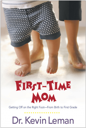 First-time Mom: Getting Off on the Right Foot from Infancy to First Grade